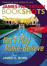 Lets Play Make-Believe (BookShots) by James Patterson