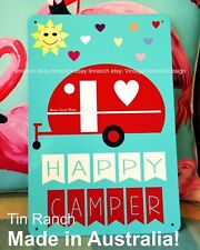 fun HAPPY CAMPER tin SIGN WALL ART! Cute VINTAGE CARAVAN retro trailer Oz Made!