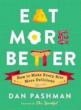 Eat More Better: How to Make Every Bite More Delicious-ExLibrary