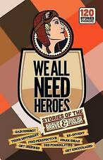 NEW We All Need Heroes: Stories of the Brave and Foolish by Simon Zingerman