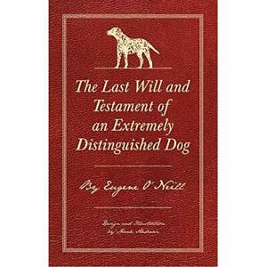 The Last Will and Testament of an Extremely Distinguish - Hardcover NEW O'Neill,