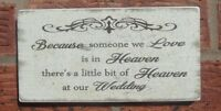 Wedding in memory of someone in Heaven table sign shabby vintage chic plaque NEW