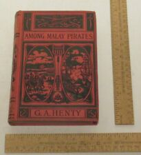 AMONG MALAY PIRATES - A Tale of Adventure and Peril - G.A. HENTY - hardback BOOK