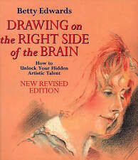 DRAWING ON THE RIGHT SIDE OF THE BRAIN: HOW TO UNLOCK YOUR HIDDEN ARTISTIC TALEN