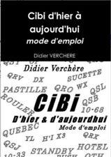 """Livre CB """" Cibi d'hier à aujourd'hui mode d'emploi """" Didier Verchère - NEUF"""