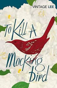 To Kill A Mockingbird (Vintage Classics) Lee, Harper Good Book