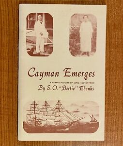 CAYMAN EMERGES: A Human History of Long Ago Cayman