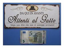"""Targa vintage """"Da qui in avanti, Attenti al Gatto"""", metallo, cm 25x11"""