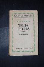 ALDOUS HUXLEY - TEMPS FUTURS - Plon 1949