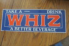 TAKE A DRINK WHIZ A BETTER BEVERAGE,SODA POP PORCELAIN DISPLAY SIGN