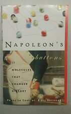Napoleon's Buttons : How 17 Molecules Changed History by Penny Le Couteur and...