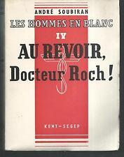Les hommes en blanc IV.Au revoir, docteur Roch ! André SOUBIRAN 1958  S004