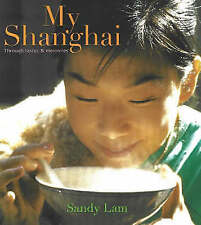 My Shanghai: Through Tastes and Memories by Sandy Lam (Hardback)