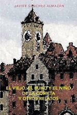 El Viejo, El Búho y El Niño de la Cometa y Otros Relatos (Spanish Edition)