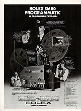 Publicité 1977  BOLEX SM 80 PROGRAMMATIC  Caméra Professionnelle