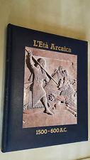 LA STORIA DEL MONDO – L'Età ARCAICA 1500 - 600 A.C. CDE  Mondadori 1990