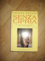 SERENA FOGLIA - SENZA CIPRIA - ED:LONGANESI & C. - ANNO:1998 (VD)