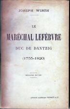 C1 NAPOLEON Wirth LE MARECHAL LEFEBVRE Duc de Dantzig 1755 1820 EPUISE 1904