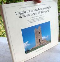 1999 ROCCHE E CASTELLI DELLA PROVINCIA DI RAVENNA
