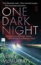 One Dark Night : A True Story of Deceit, Desire, and Murder in a Peaceful Town b