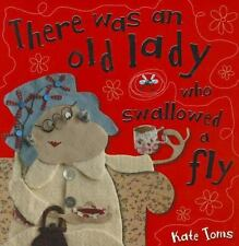 Kate Toms: There Was an Old Lady Who Swallowed a Fly by Kate Toms (2012,...