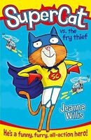 Supercat vs The Fry Thief (Supercat, Book 1) by Jeanne Willis