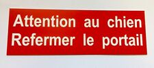 """plaque, panneau """"Attention au chien Refermer le portail"""" signalétique"""