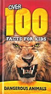 Over 100 Facts For Kids Dangerous Animals, Hardback, Children's Book, New