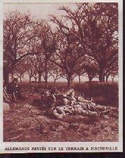 1915  --  ALLEMANDS RESTES SUR LE TERRAIN A PINTHEVILLE