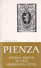 PIENZA STORIA BREVE DI UNA SIMBOLICA CITTÀ di Ivo Petri -  Edigrafica 1972 LIBRO