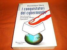 dominique Nora I Conquistatori Del Cybermondo verso la società multimediale