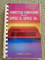 Computer Companion for the Apple II Apple IIe by Robert Haviland 1983 First Ed