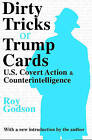 NEW Dirty Tricks or Trump Cards: U.S. Covert Action and Counterintelligence