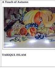 A Touch of Autumn by Tariqul Islam (2013, Paperback)
