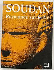 SOUDAN, royaumes sur le Nil Institut du Monde Arabe éd Flammarion 1997