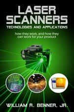 Laser Scanners: Technologies And Applications: How They By Benner William R. Jr.