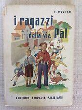 LIBRO I RAGAZZI DELLA VIA PAL - F. MOLNAR - ED. LIBRARIA SICILIANA- DEDICA 1951