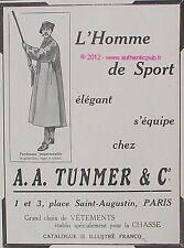 PUBLICITE TUNMER VETEMENTS POUR LA CHASSE GABARDINE SPORT DE 1913 FRENCH AD PUB