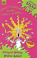 Seriously silly stories: Ghostyshocks and the three scares by Laurence Anholt