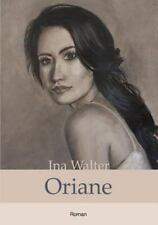 Oriane by Ina Walter (2013, Paperback)