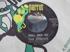 45N THE ZOMBIES TELL HER NO / LEAVE ME BE ON PARROT RECORDS