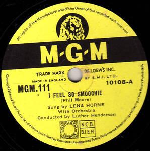 """LENA HORNE 78 """" I FEEL SO SMOOCHIE / 'DEED I DO """" UK MGM 111 EX/E+"""
