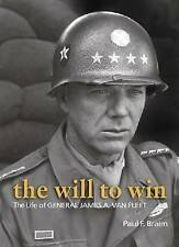 The Will to Win: The Life of General James A. Van Fleet by Paul F. Braim