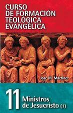 CFT 11 - Ministros de Jesucristo (Curso de Formacion Teologica Evangelica) (Span