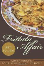 The Frittata Affair: Adventures in Four-Star Dinin