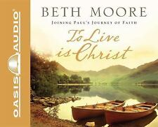 To Live Is Christ : Joining Paul's Journey of Faith by Beth Moore (2008, CD,...