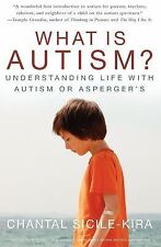 What Is Autism?: Understanding Life with Autism or Asperger's by Chantal Sicile-