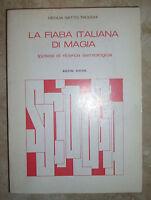 CECILIA GATTO TROCCHI - LA FIABA ITALIANA DI MAGIA - 1972 BULZONI (OK)