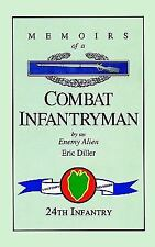 Memoirs of a Combat Infantryman by an Enemy Alien by Eric Diller (2002,...