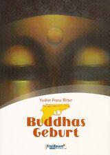 Buddhas Geburt Roman von Yoshin Franz Ritter Freiraum 2011 Buddha